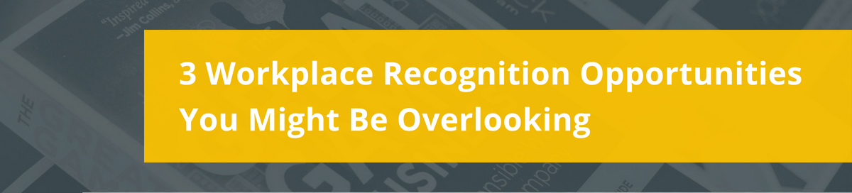 3 workplace recognition opps