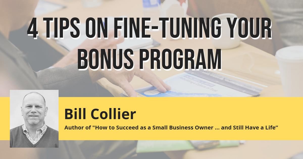 4 Tips on Fine-Tuning Your Bonus Program