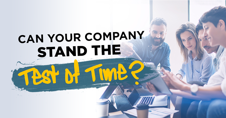 Can your company stand the test of time?