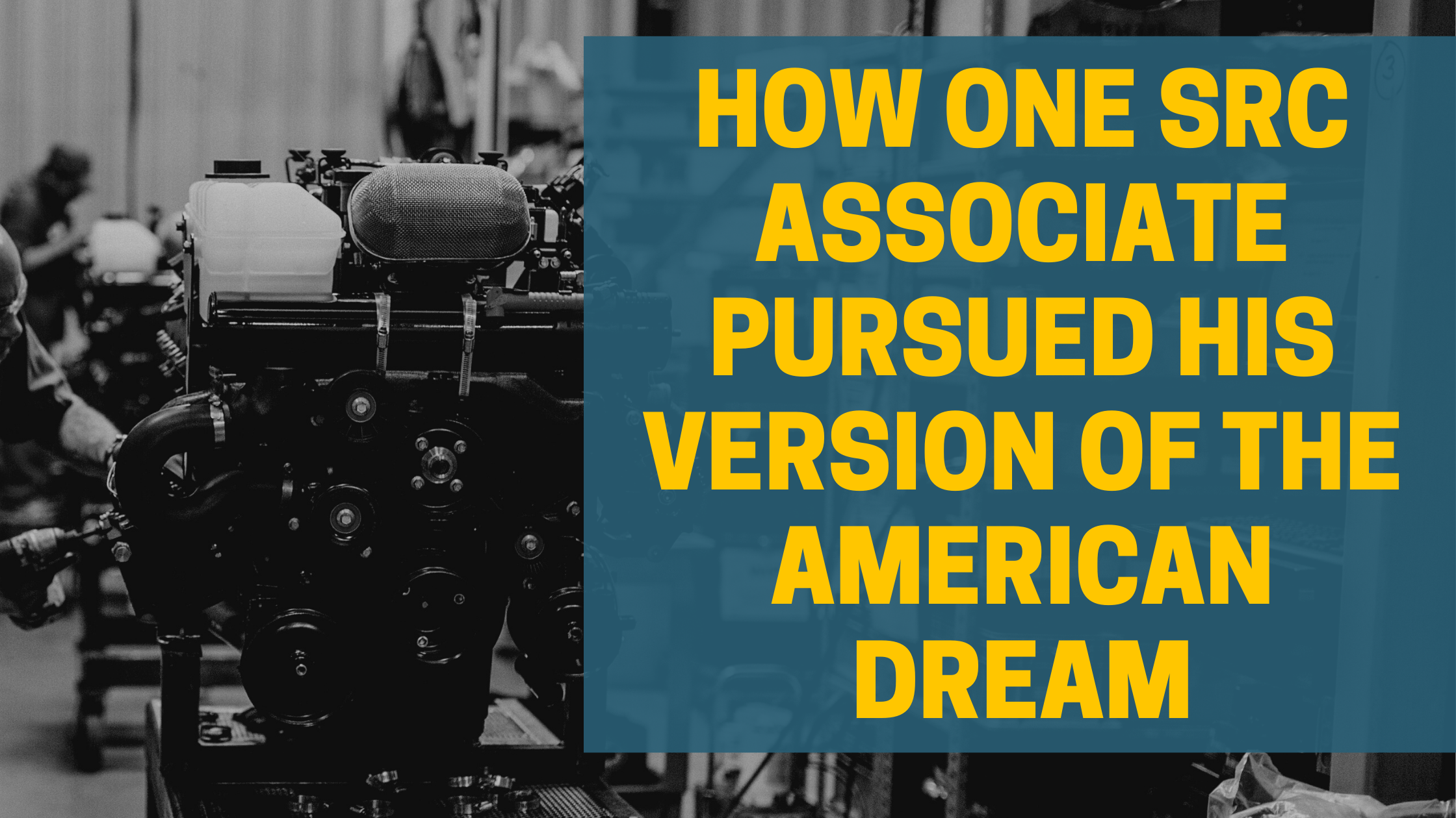 How One SRC Associate Pursued His Version of the American Dream