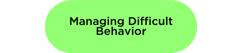 managing difficult behavior