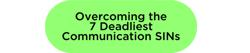 Overcoming the 7 Deadliest Communication SINs-4