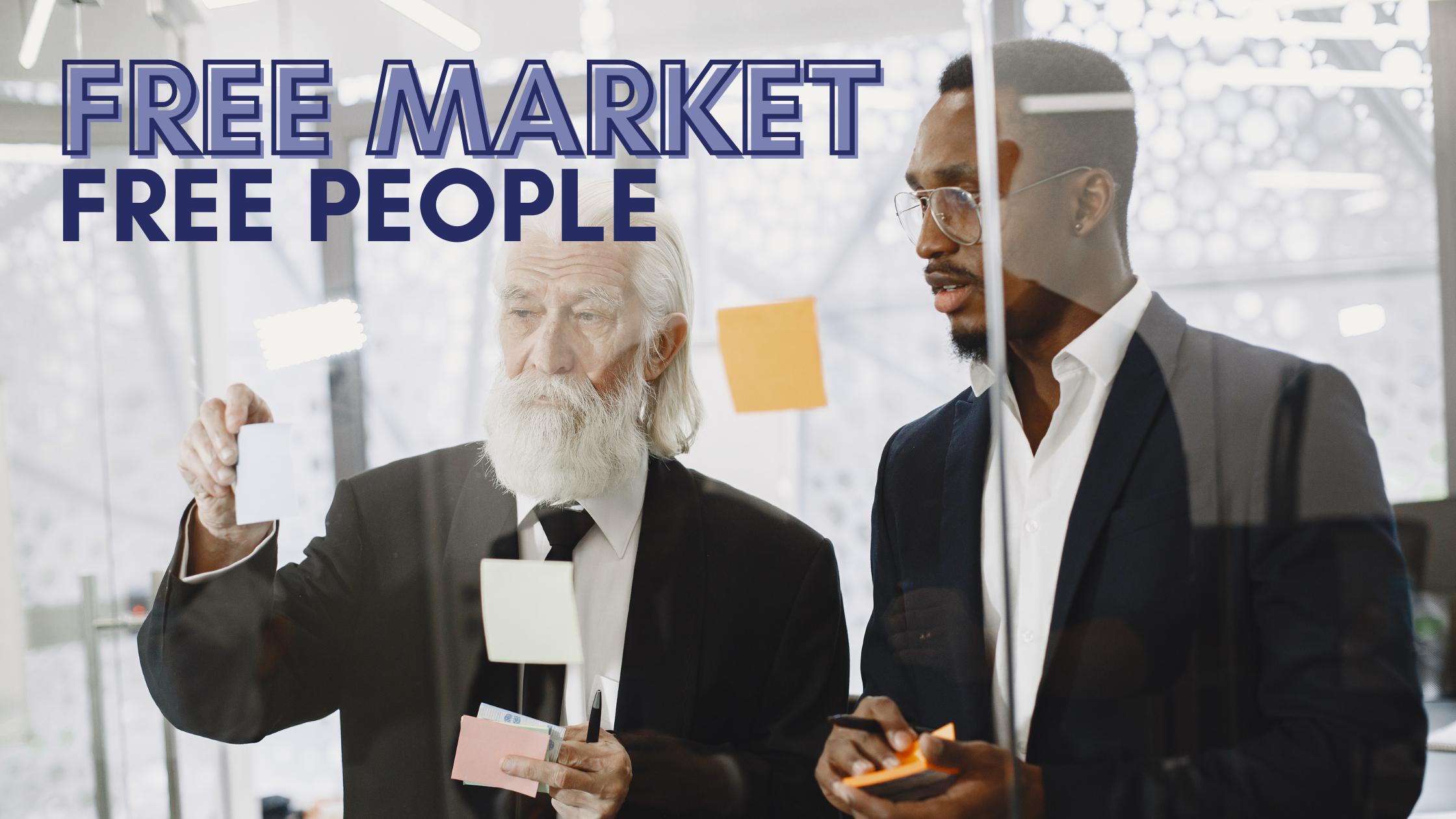 free market makes free people