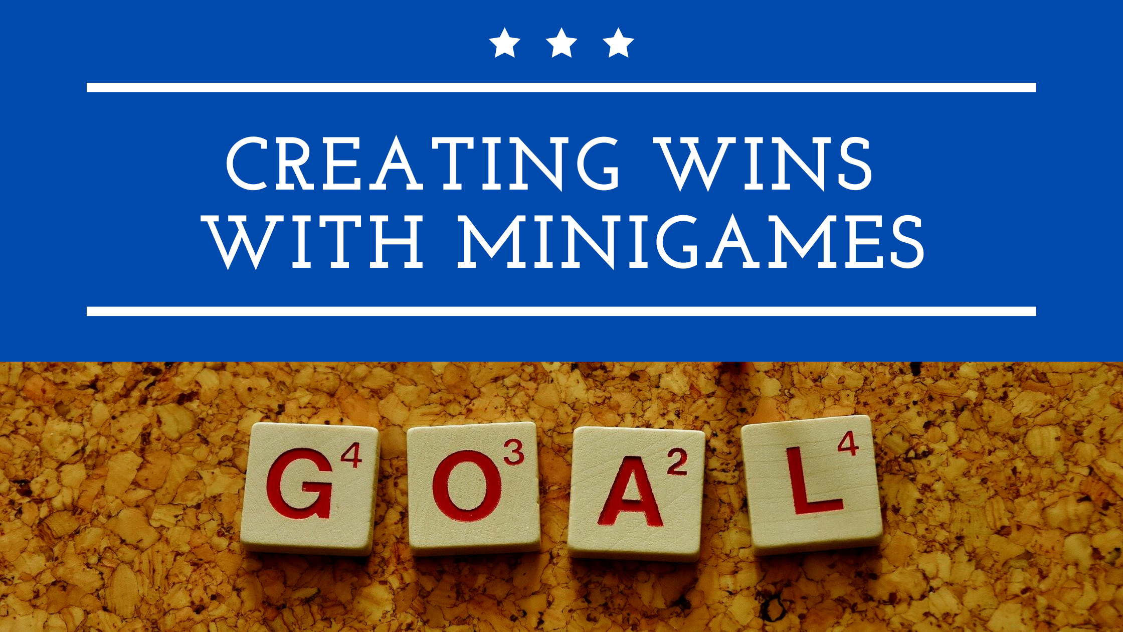 Creating Wins with MiniGames