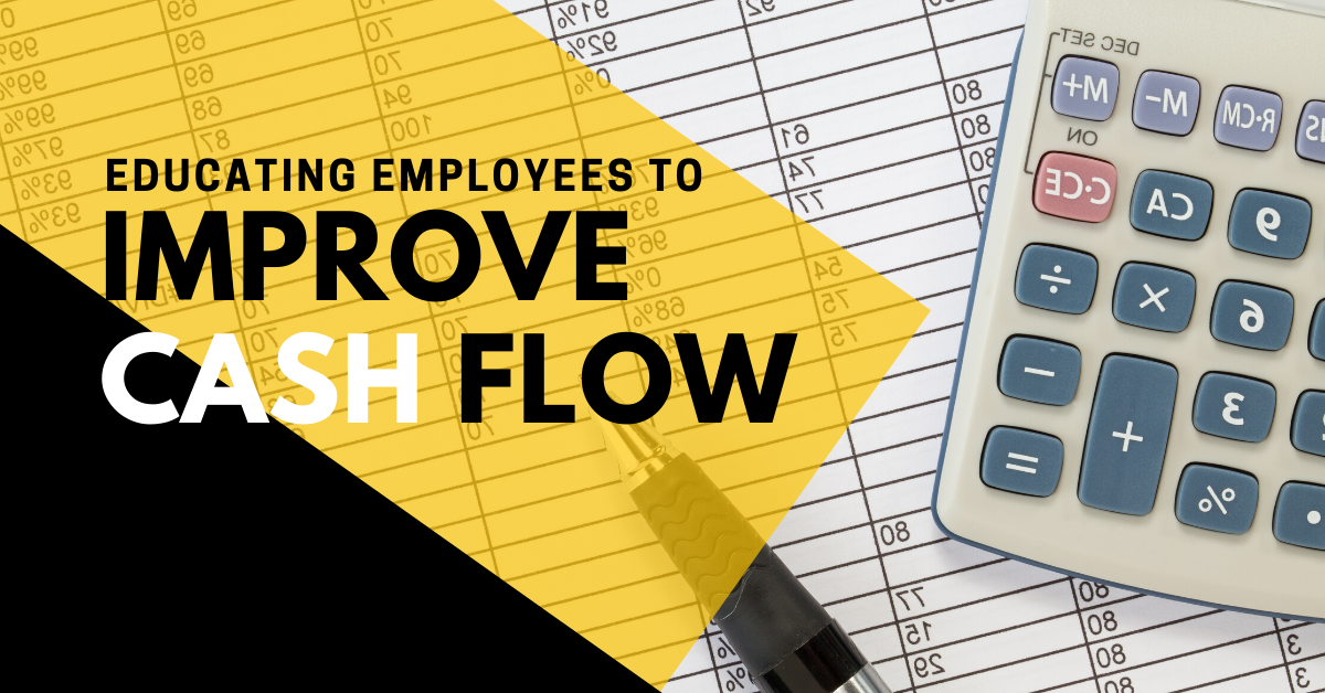 Educating employees to improve cash flow