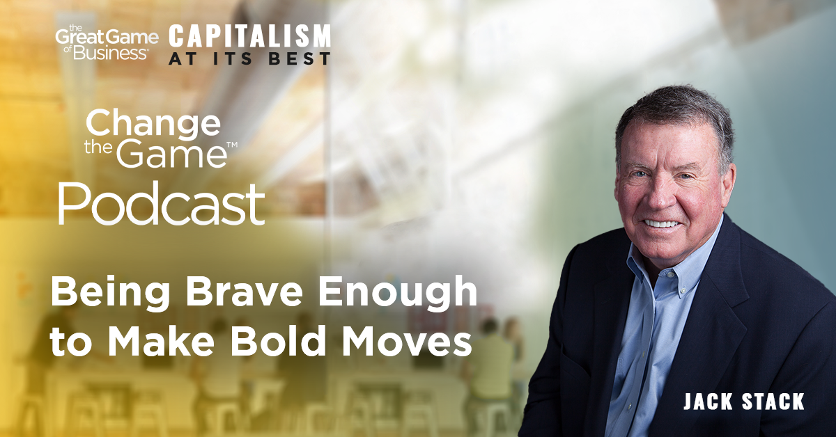 Jack Stack Brave enough to make Bold Moves_Podcast (1)
