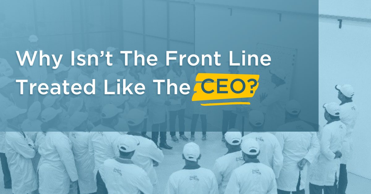 Why Isn't The Front Line Treated Like The CEO?