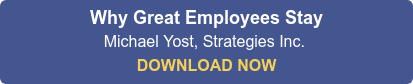 Why Great Employees Stay  Michael Yost, Strategies Inc.   DOWNLOAD NOW