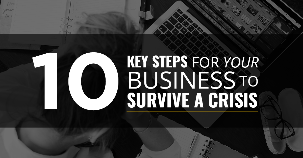 10 Key Steps for your Business to Survive a Crisis