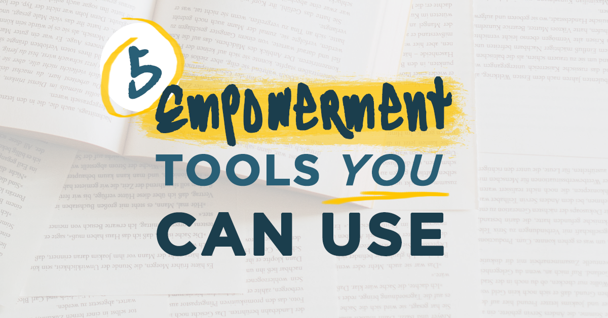 Empowerment Tools You Can Use