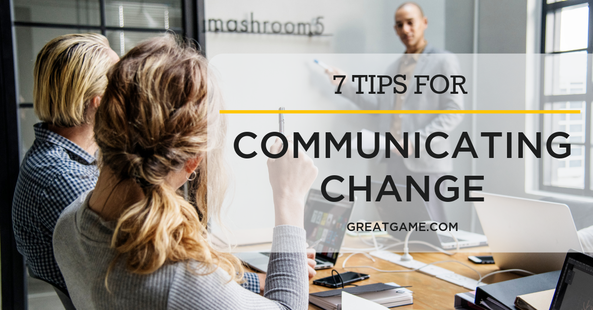 7 Tips for Communicating Change