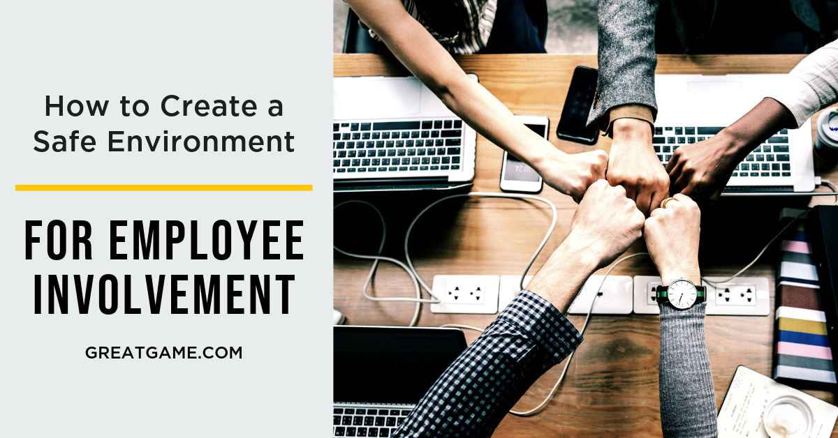 How to Create a Safe Environment for Employee Involvement