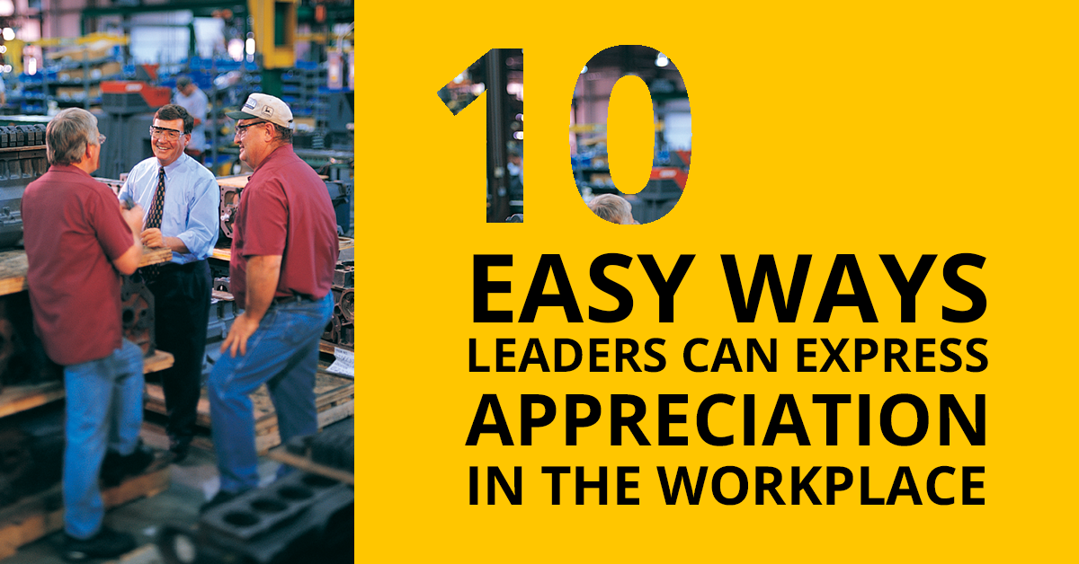 10 Easy Ways Leaders Can Express Appreciation in the Workplace