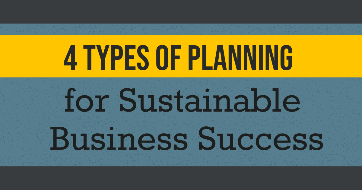 4 Types of Planning for Sustainable Business Success