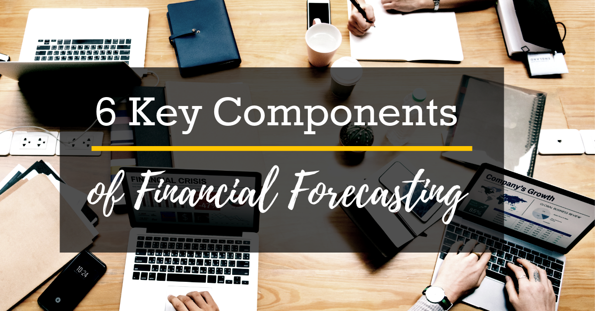 6 Key Components of Financial Forecasting