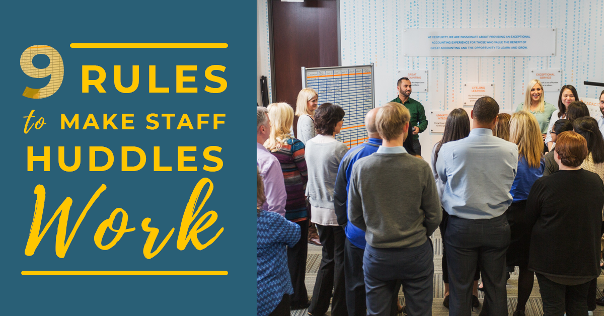 9 Rules to Make Staff Huddles Work