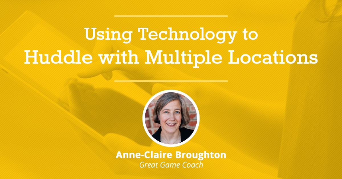 Using Technology to Huddle with Multiple Locations