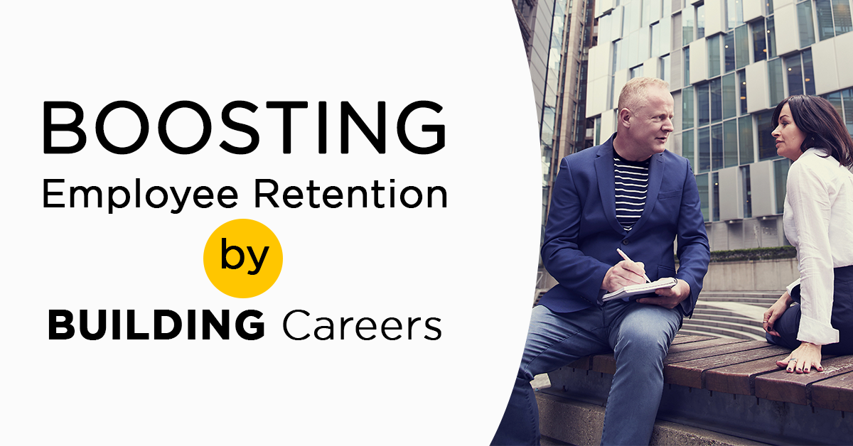 Boosting Employee Retention by Building Careers