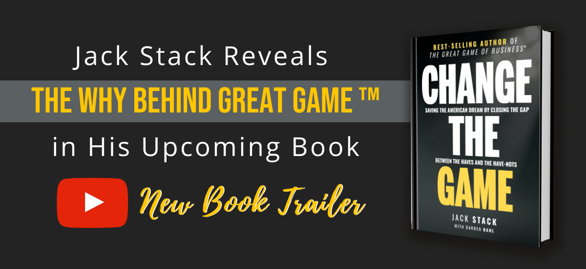 Jack Stack Reveals the Why Behind Great Game­™ in His Upcoming Book