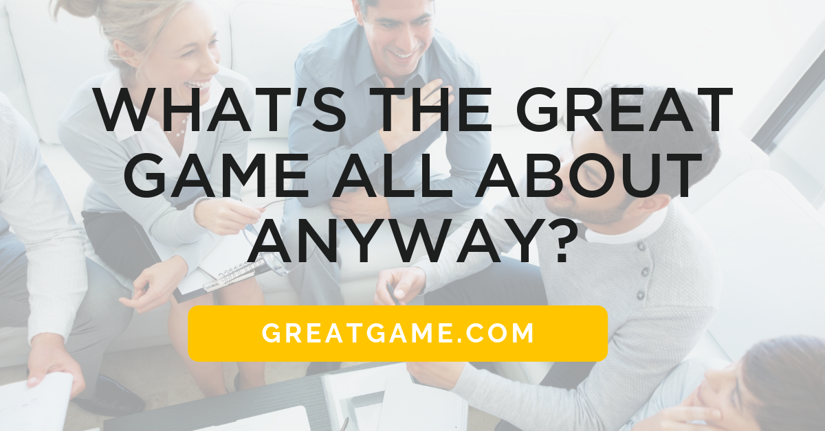 What's the Great Game All About Anyway?