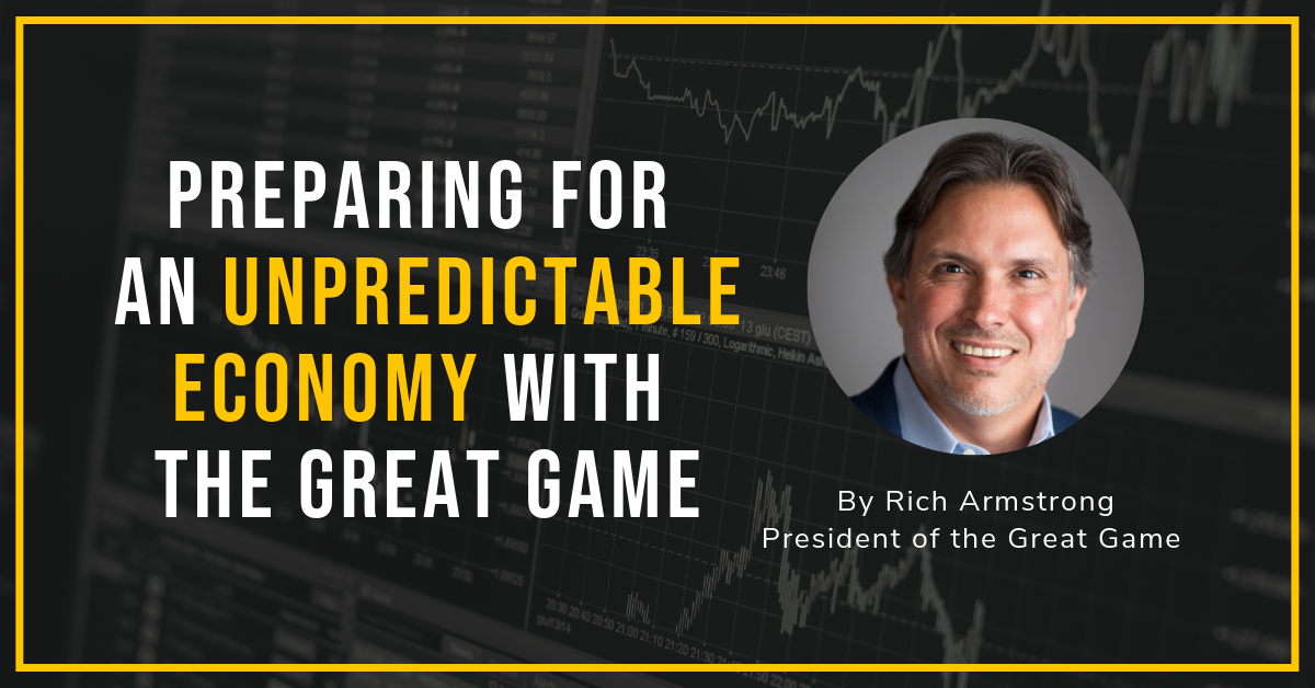 How Playing the Great Game Helps You Prepare for an Unpredictable Economy