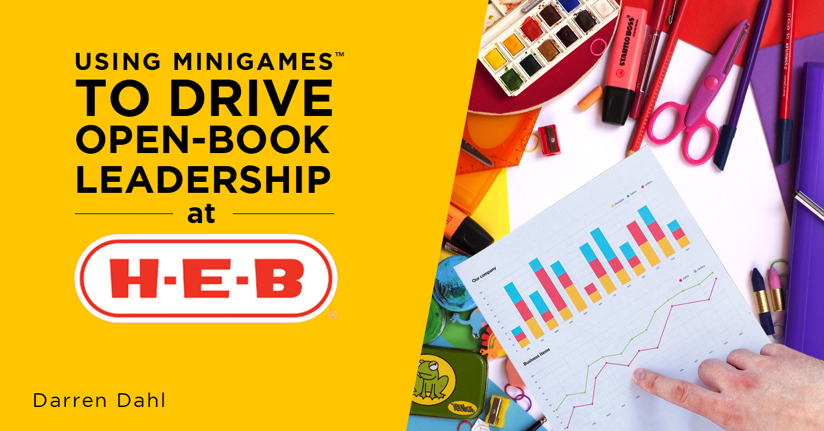 Using MiniGames™ To Drive Open-Book Leadership At H-E-B