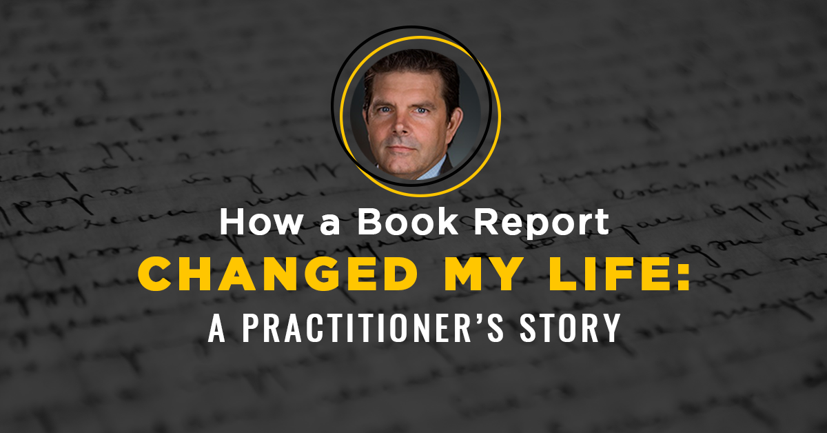 How a Book Report Changed My Life: A Practitioners Story