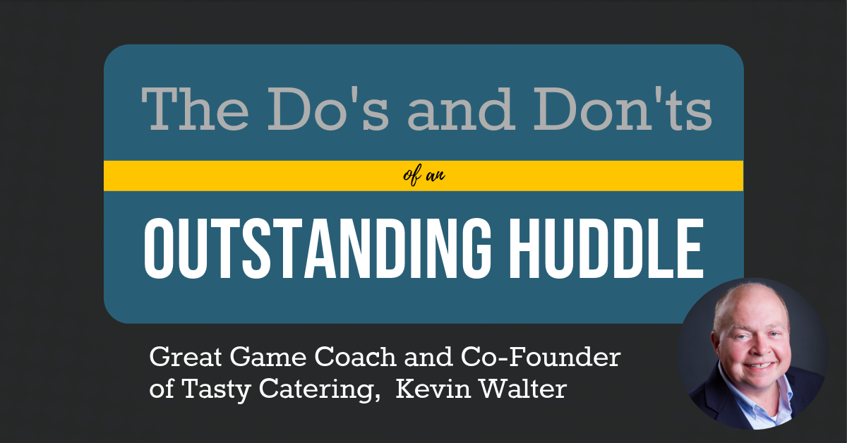 The Do's and Don'ts of an Outstanding Huddle