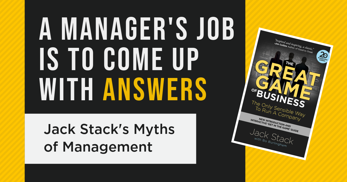A Manager's Job Is to Come Up with Answers