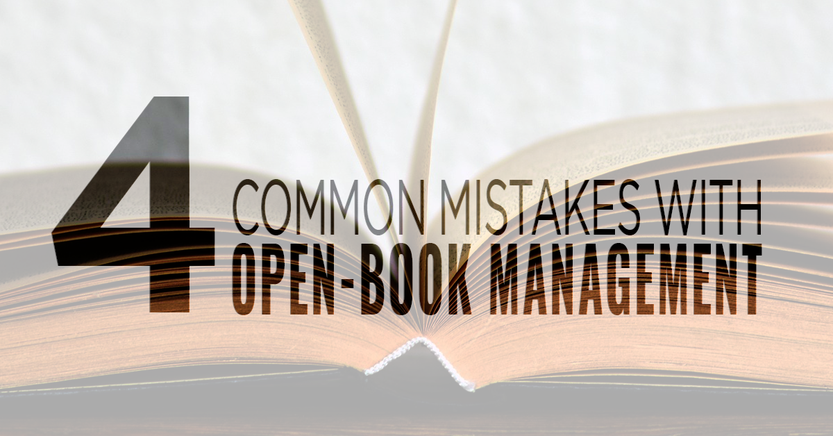 4 Common Mistakes Companies Make with Open-Book Management