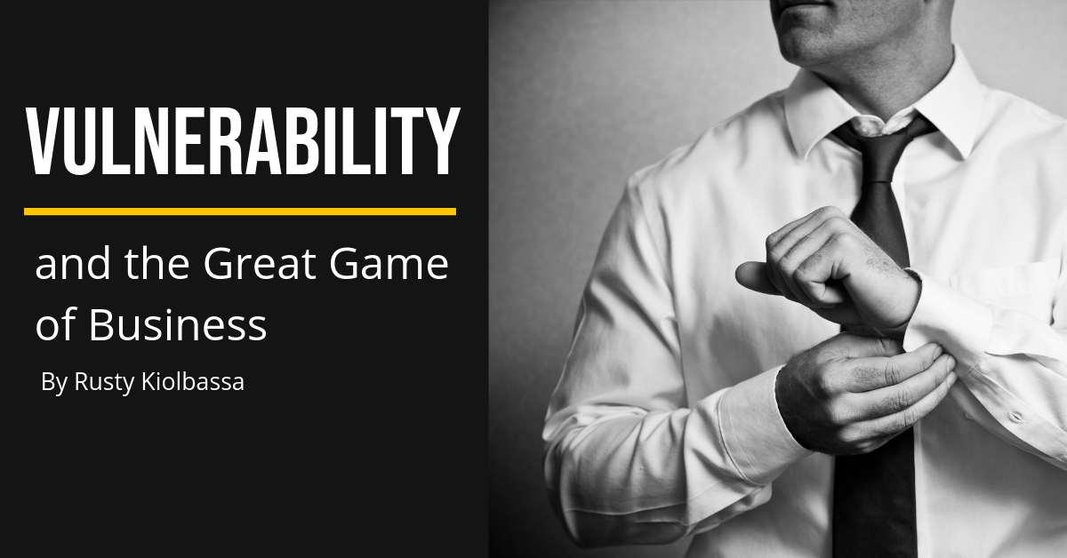 Vulnerability and the Great Game of Business