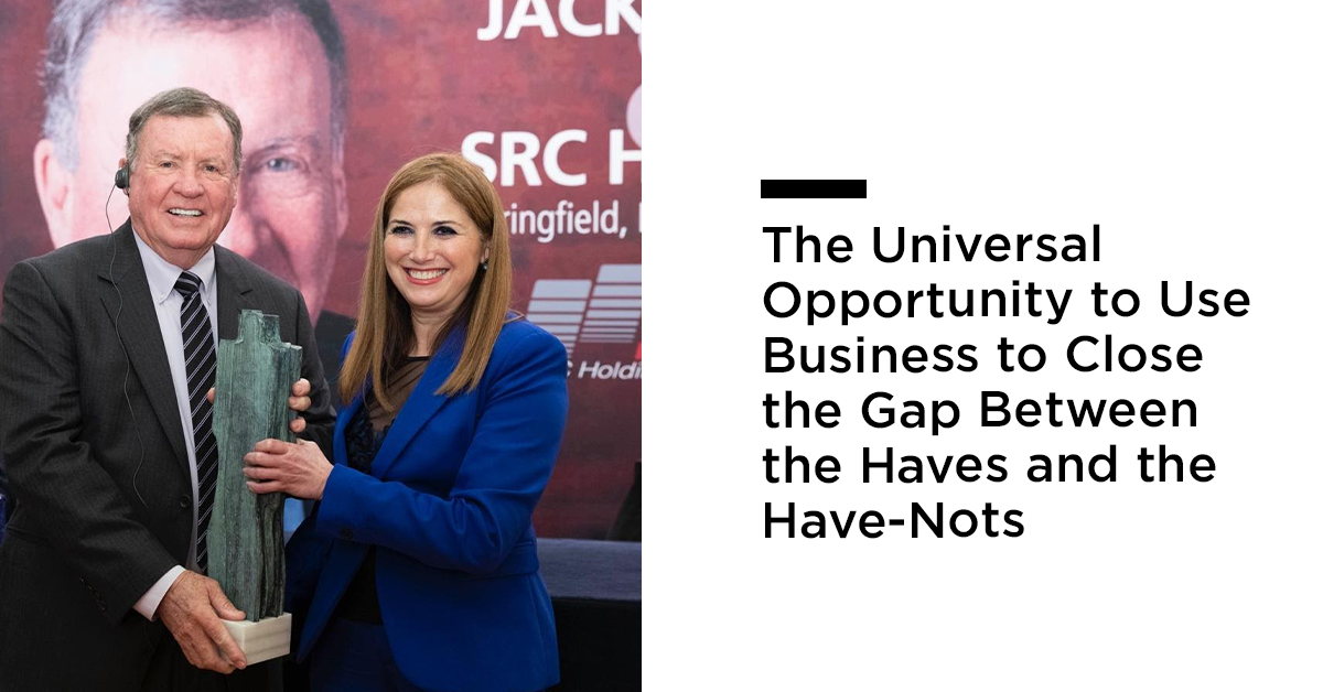 The Universal Opportunity to Use Business to Close the Gap Between the Haves and the Have-Nots
