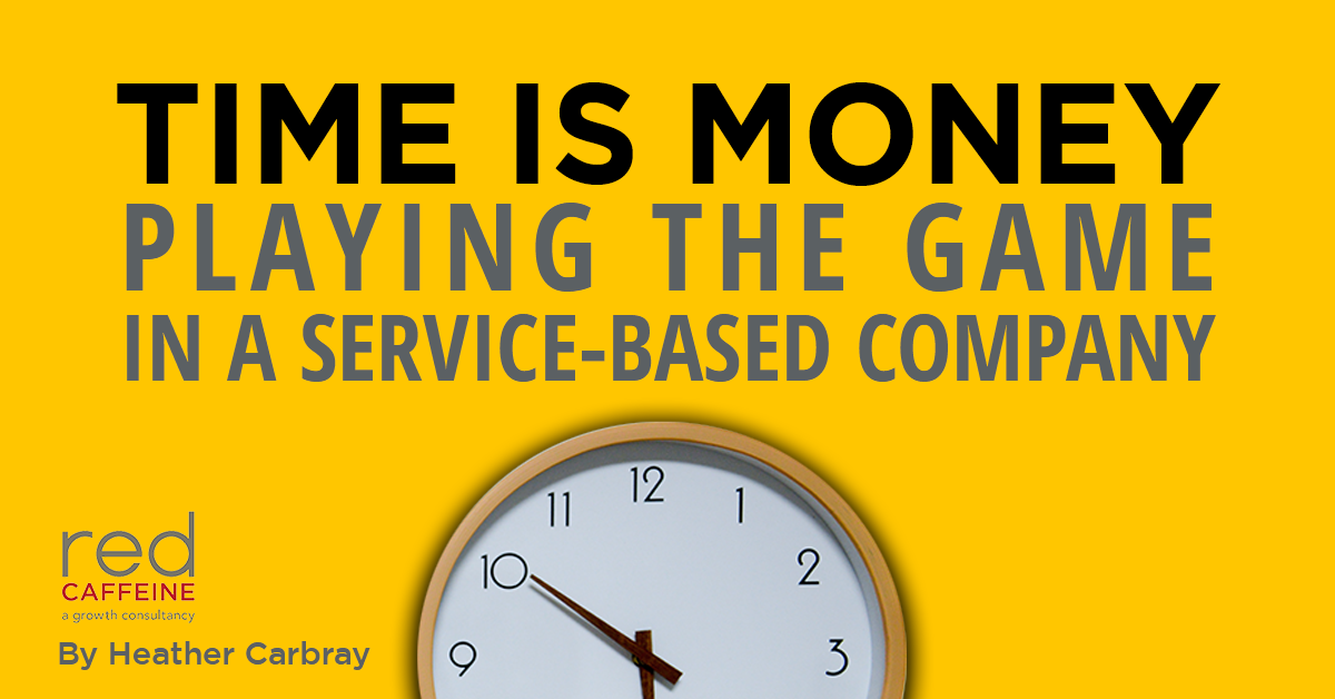 Time is Money: Playing The Game in a Service-Based Company