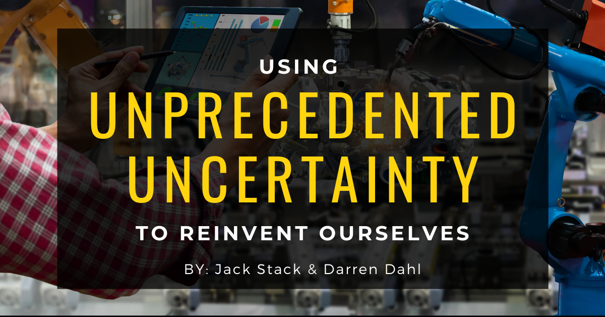 Using Unprecedented Uncertainty to Reinvent Ourselves