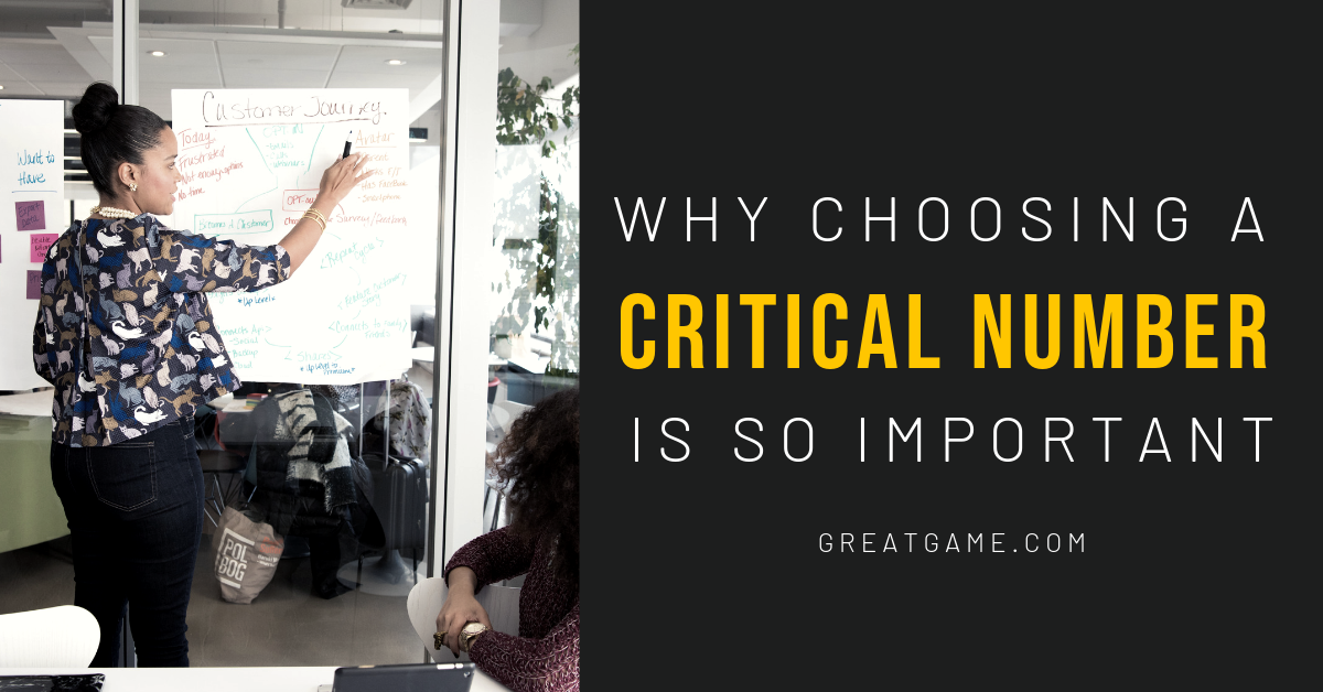 Why is Choosing a Critical Number™ So Important?