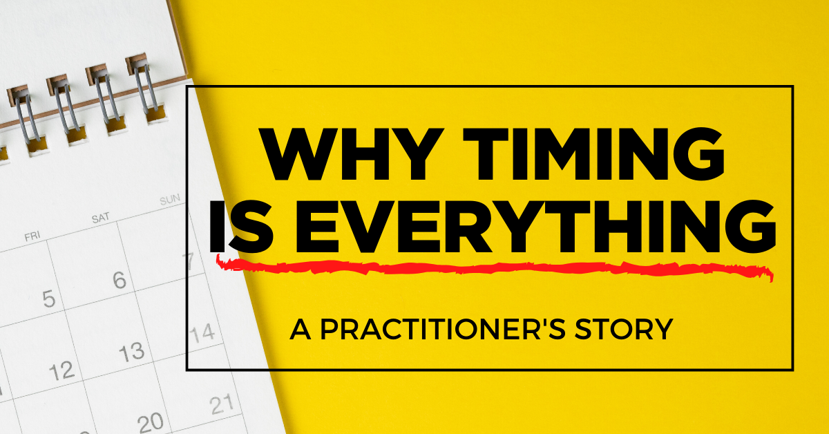 Why Timing is Everything