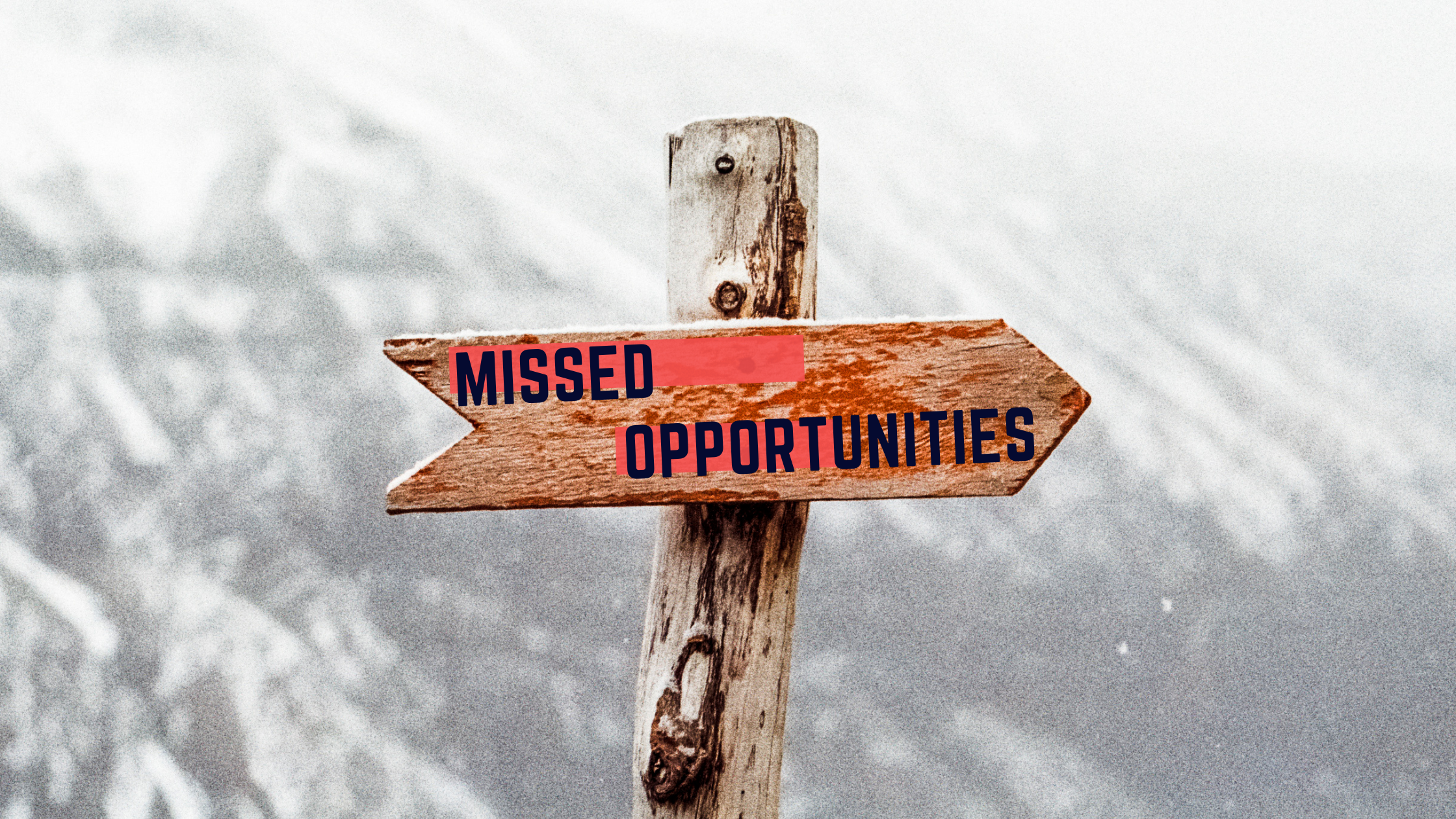 Missed Opportunities