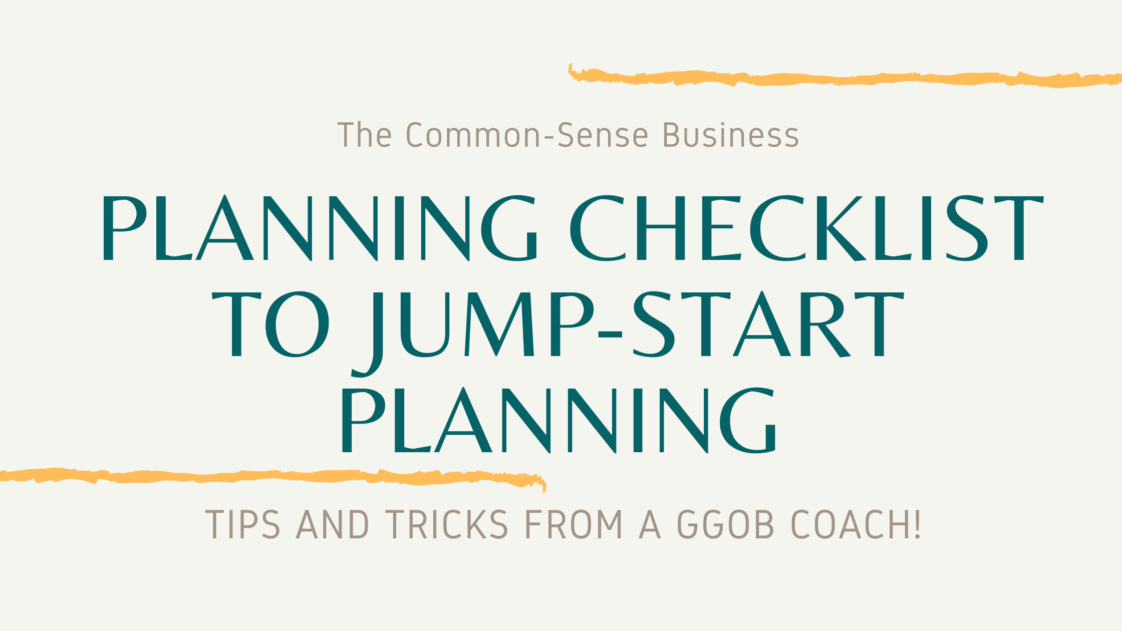 The Common-Sense Business Planning Checklist to Jump-Start Planning