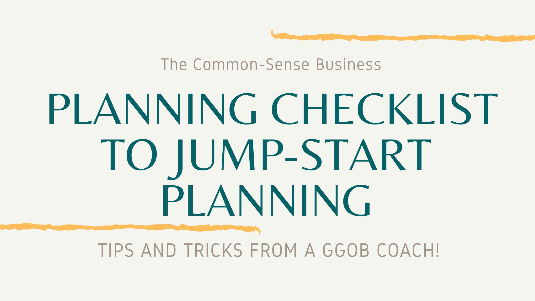 The Common-Sense Business Planning Checklist to Jump-Start Planning