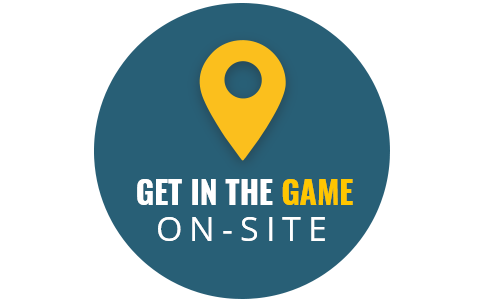 Get in the Game On-Site