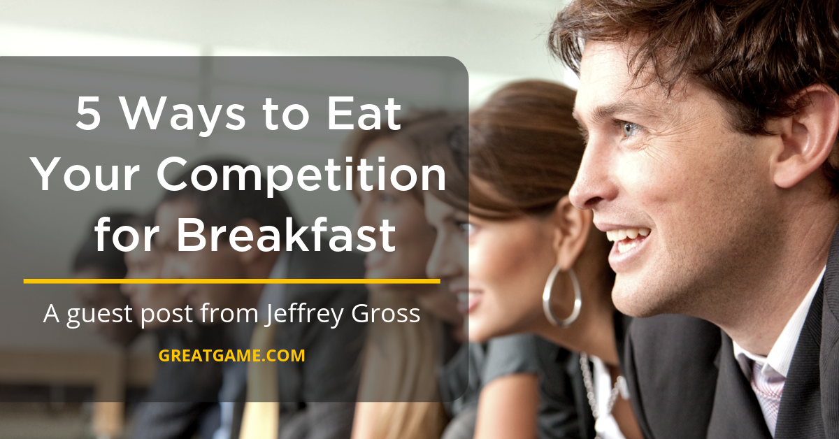 5 Ways to Eat Your Competition for Breakfast