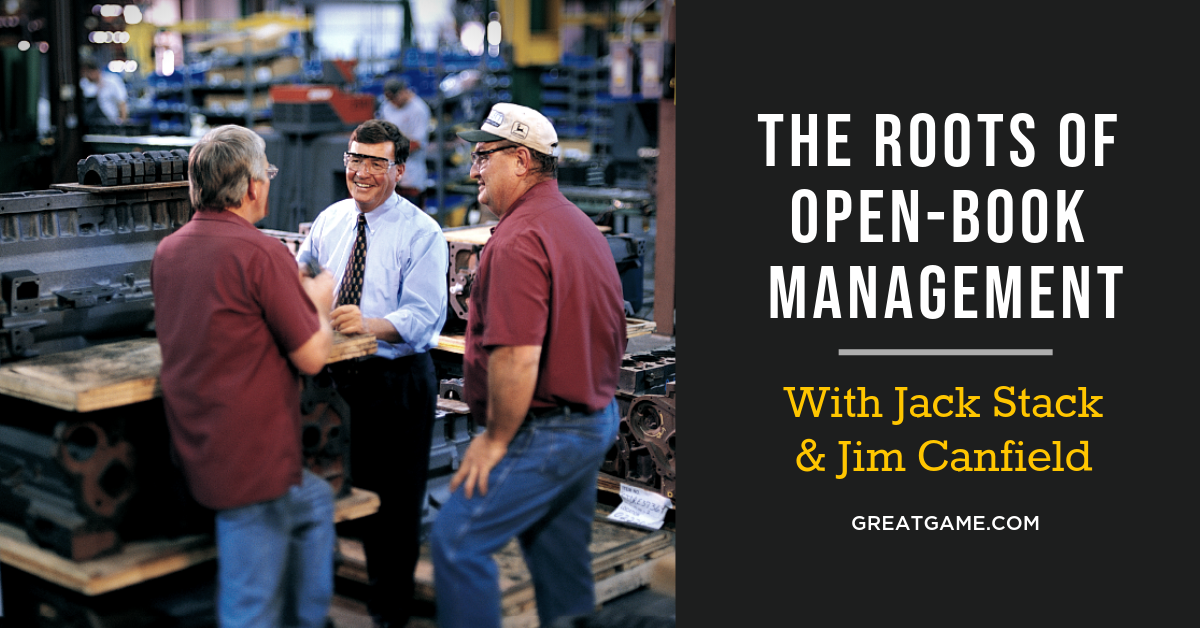 The Roots of Open-Book Management with Jack Stack and Jim Canfield
