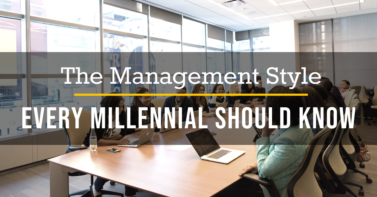 The Management Style Every Millennial Should Know